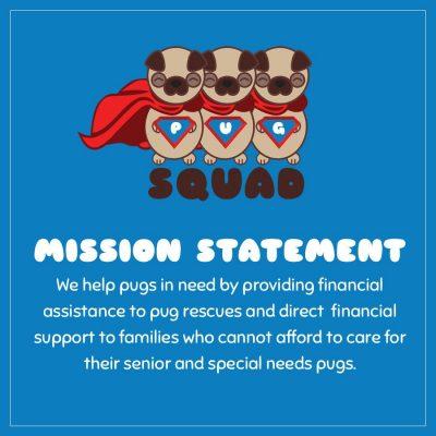 Pug Squad Mission Statement