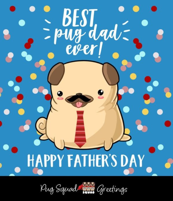 Best Pug Dad Ever Happy Father's Day