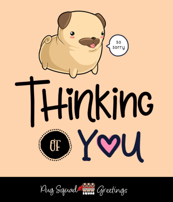 Pug Squad Thinking of You Ecard
