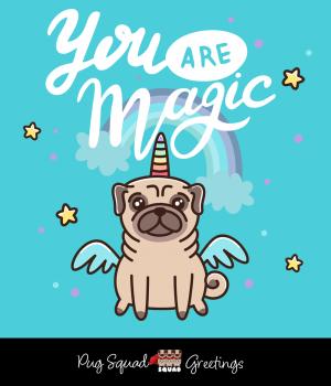 You Are Magic Pug Unicorn Card