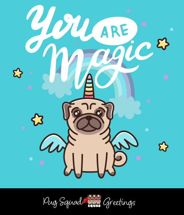 You Are Magic Pug Unicorn Card